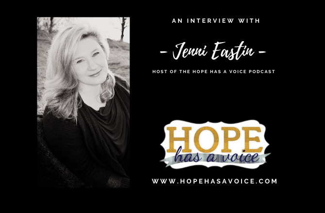 Jenni Eastin – The Heart Behind Hope Has A Voice – Bonus Episode – Part 1