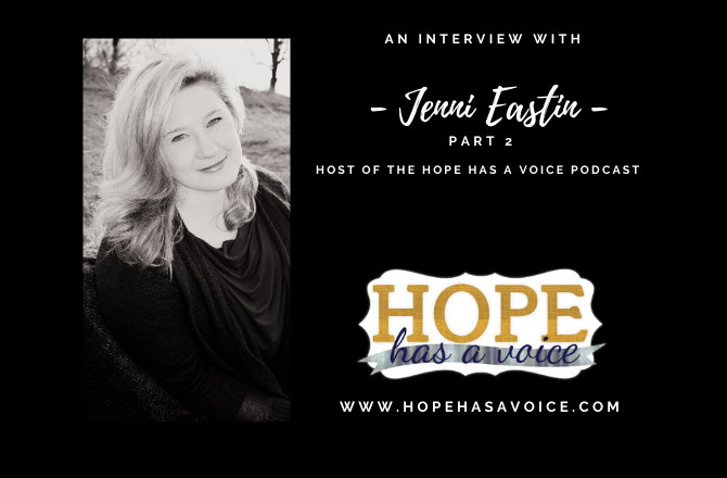 Jenni Eastin – The Heart Behind Hope Has A Voice – Bonus Episode – Part 2